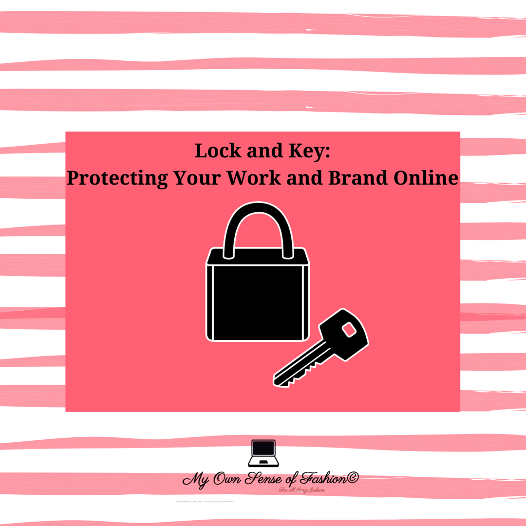 Lock and Key: Protecting Your Work and Brand Online