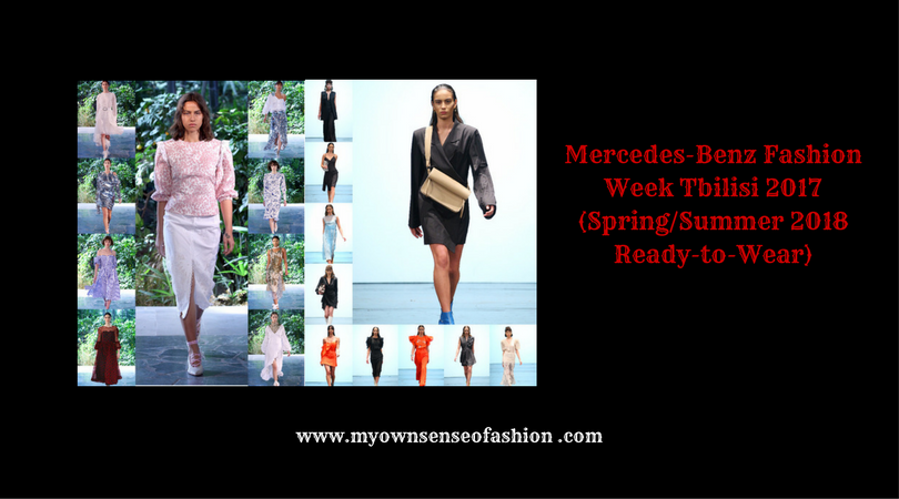 Mercedes-Benz Fashion Week Tbilisi 2017 (Spring/Summer 2018 Ready-to-Wear)