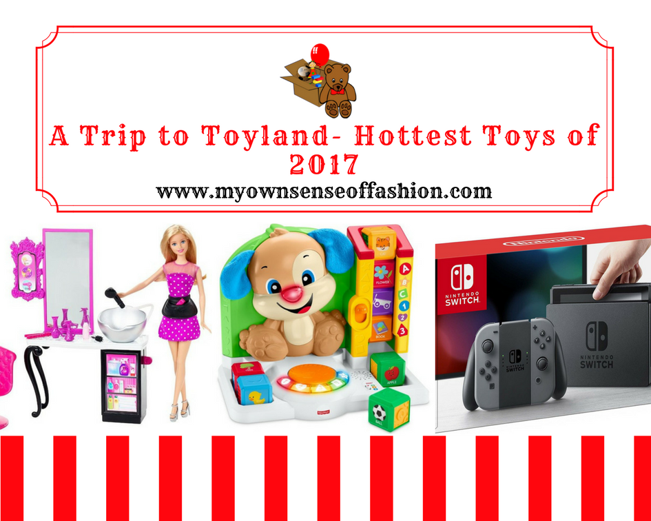 A Trip to Toyland- Hottest Toys of 2017