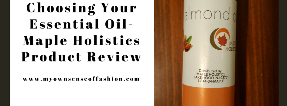 Choosing Your Essential Oil-Maple Holistics Product Review