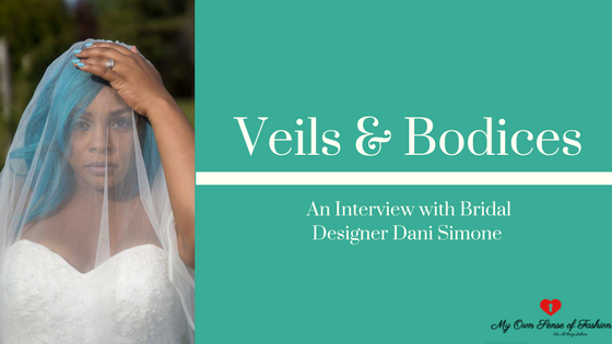 Veils and Bodices- An Interview with Bridal Designer Dani Simone