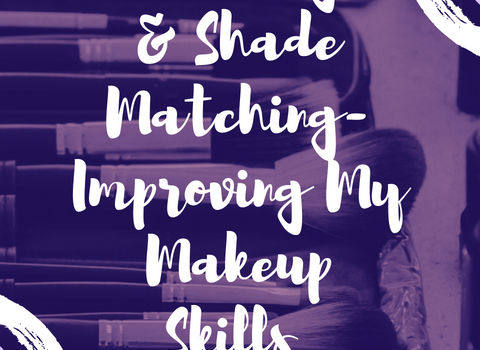Blending & Shade Matching- Improving My Makeup Skills