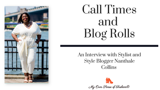 Call Times and Blog Rolls- An Interview with Stylist and Style Blogger Nanthale Collins Title Graphic