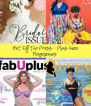 Hot Off the Press – Plus Size Magazines