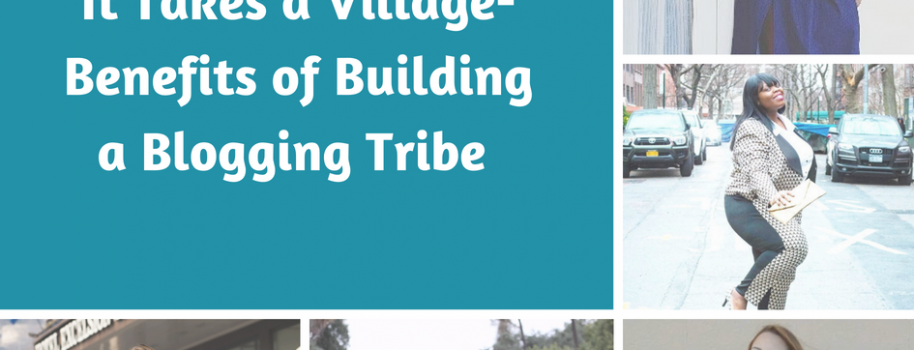 It Takes a Village-Benefits of Building a Blogging Tribe