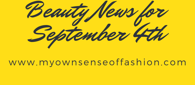Beauty News for the September 4th