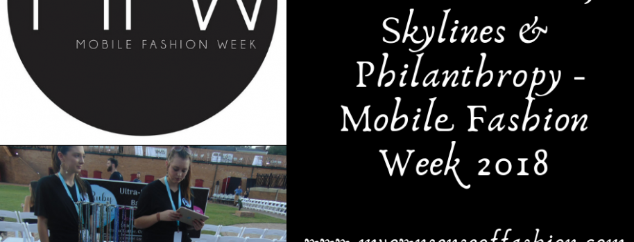 Embellishments, Skylines & Philanthropy -Mobile Fashion Week 2018