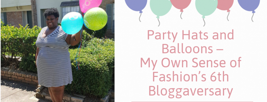 Party Hats and Balloons – My Own Sense of Fashion's 6th Bloggaversary