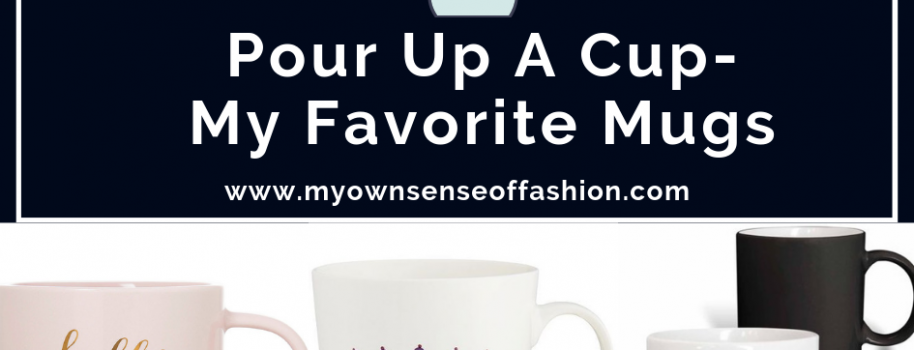 Pour Up A Cup- My Favorite Mugs for Fall
