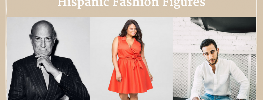 Fashion & Culture- Noteworthy Hispanic Fashion Figures