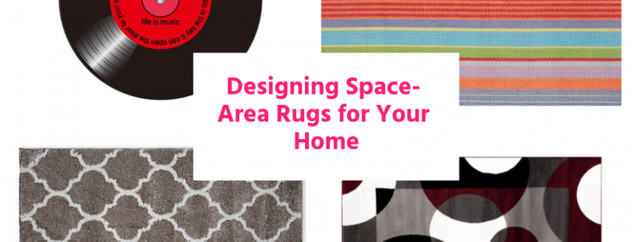 Designing Space- Area Rugs for Your Home