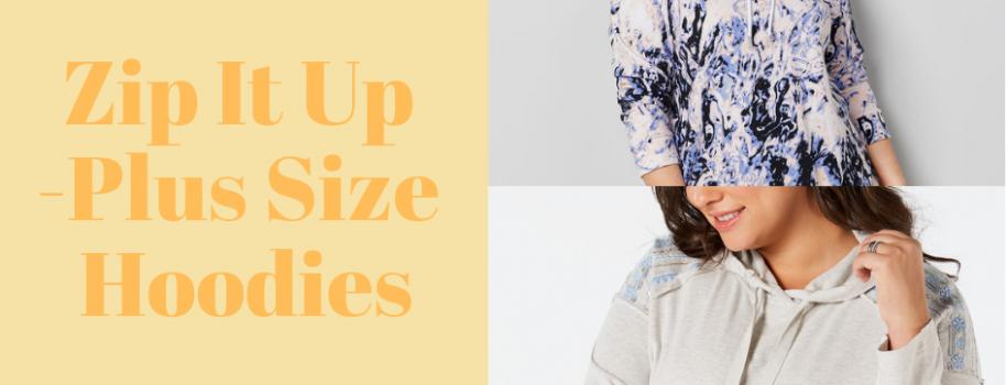 Zip It Up -Plus Size Hoodies
