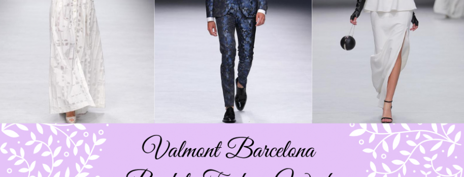 Valmont Barcelona Bridal Fashion Week (2020 Bridal)