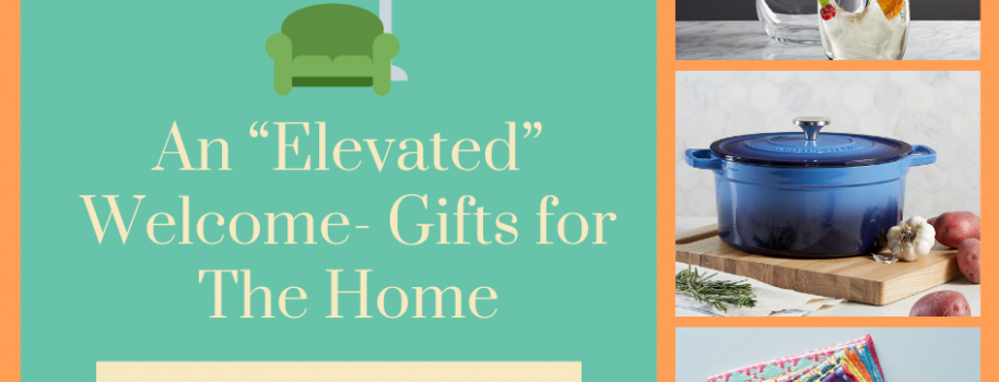 "An ""Elevated"" Welcome-Gifts for The Home"