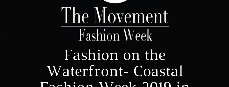 Fashion on the Waterfront- Coastal Fashion Week 2019 in Review