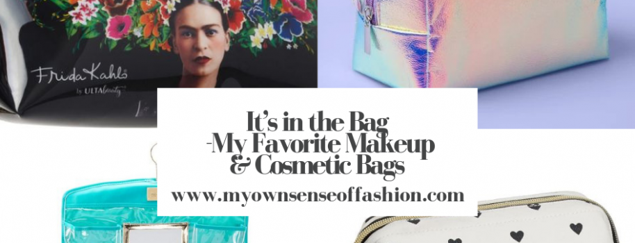 It's in the Bag -My Favorite Makeup & Cosmetic Bags