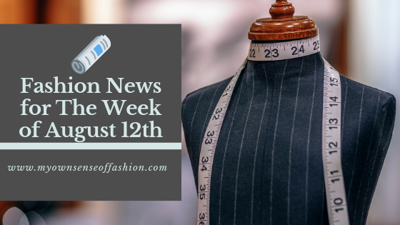 Fashion News for The Week of August 12th
