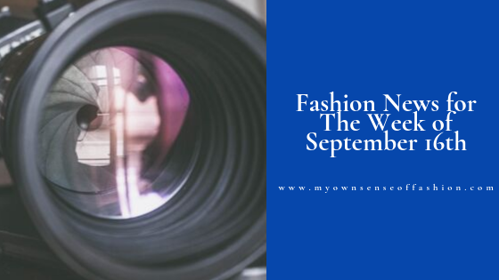 Fashion News for The Week of September 16th