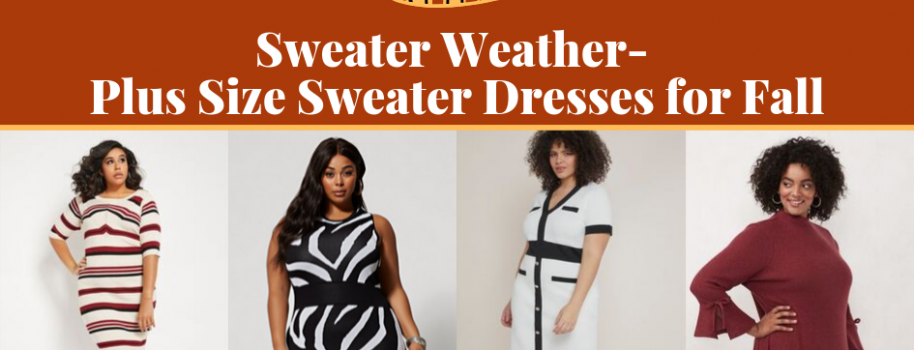 Sweater Weather- Plus Size Sweater Dresses for Fall