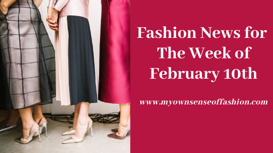 Fashion News for The Week of February 10th