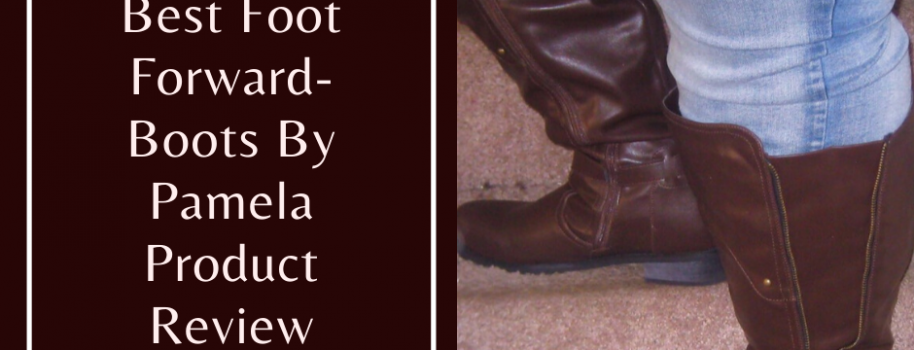 Putting Your Best Foot Forward-Boots By Pamela Product Review